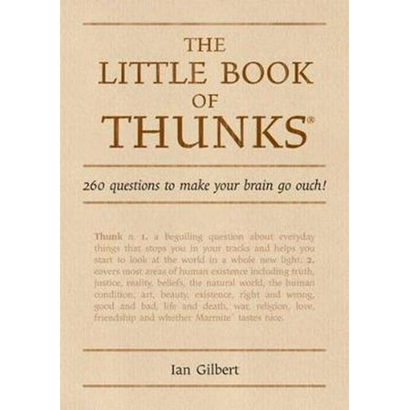 260 Series (The Little Book of Thunks: 260 Questions to Make Your Brain Go Ouch! (Independent Thinking Series) (The Independent Thinking Series))