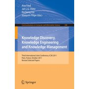 Knowledge Discovery, Knowledge Engineering and Knowledge Management : Third International Joint Conference, Ic3k 2011, Paris, France, October 26-29, 2011. Revised Selected Papers