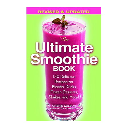 The Ultimate Smoothie Book : 130 Delicious Recipes for Blender Drinks, Frozen Desserts, Shakes, and More! - Fun Dessert Recipes For Halloween
