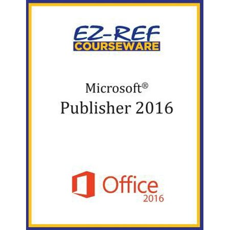 Microsoft Publisher 2016: Overview: Student Manual; Black & White Edition Deal