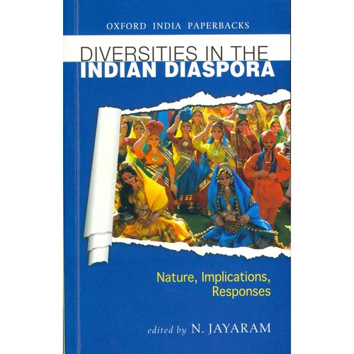 Diversities in the Indian Diaspora: Nature, Implications, Responses