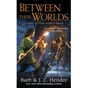 Between Their Worlds : A Novel of the Noble Dead