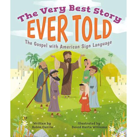 The Very Best Story Ever Told : The Gospel with American Sign