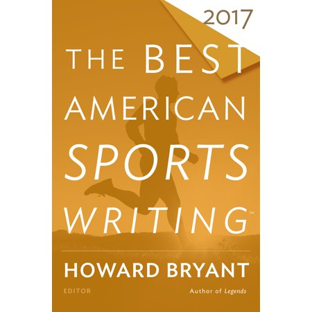 The Best American Sports Writing 2017 (Best American Sports Writing)