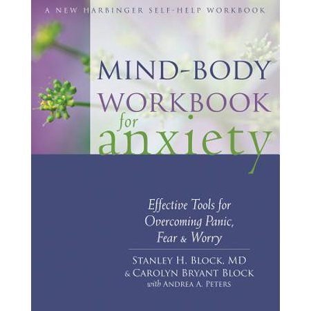 Mind-Body Workbook for Anxiety : Effective Tools for Overcoming Panic, Fear, and