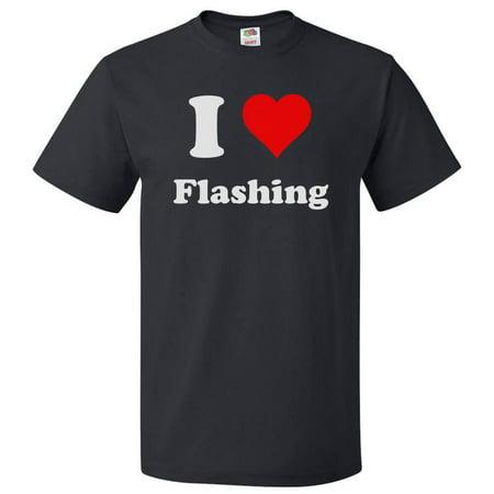 Love Flash - I Love Flashing T shirt I Heart Flashing Tee Gift