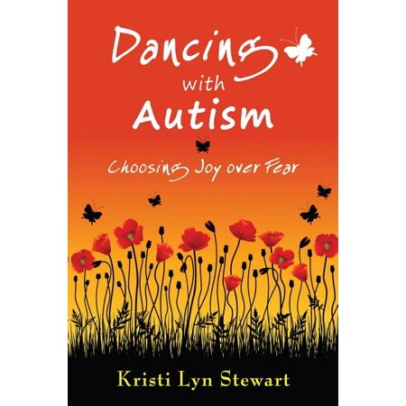 Dancing with Autism : Choosing Joy Over Fear short description is not available