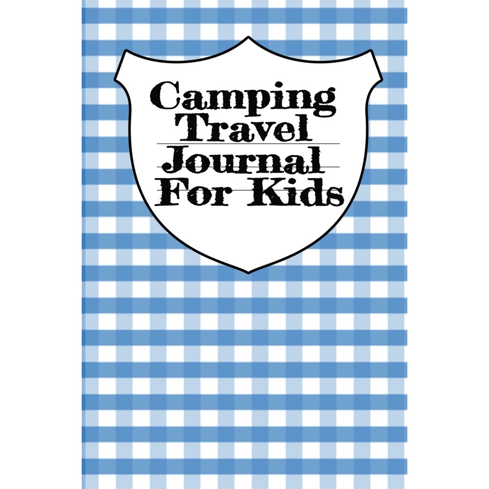Camping Travel Journal For Kids: Traveling Trailer Camp RV ...