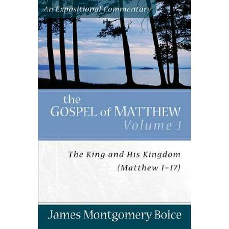 The Gospel of Matthew : The King and His Kingdom, Matthew