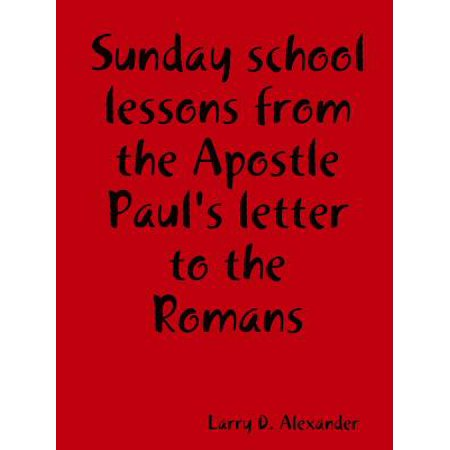 Sunday School Lessons from the Apostle Paul's Letter to the