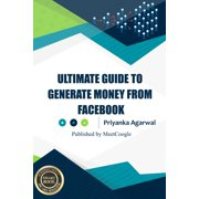Ultimate Guide to Generate Money from Facebook - eBook