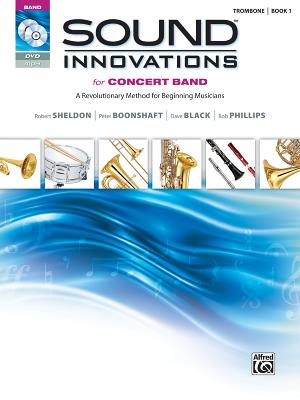 Sound Innovations for Concert Band: Trombone : A Revolutionary Method for Beginning Musicians