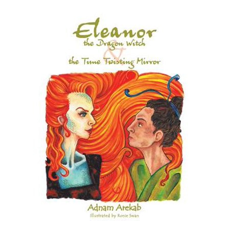 - Eleanor the Dragon Witch & the Time Twisting Mirror - eBook