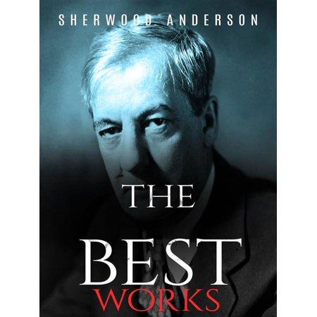 Sherwood Anderson: The Best Works - eBook