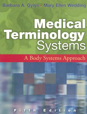 Medical Terminology Systems: A Body Systems Approach Fifth Edition (Medical Terminology