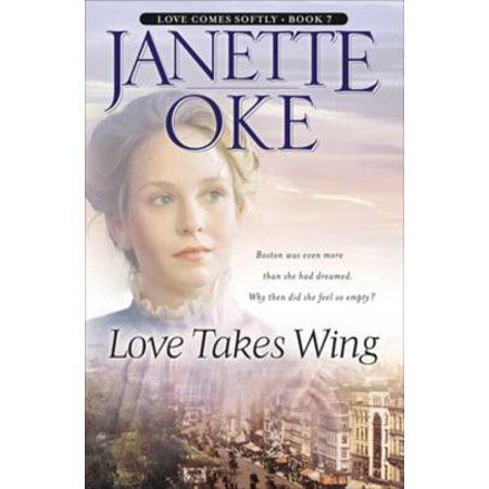Love Takes Wing (Love Comes Softly Book #7) -
