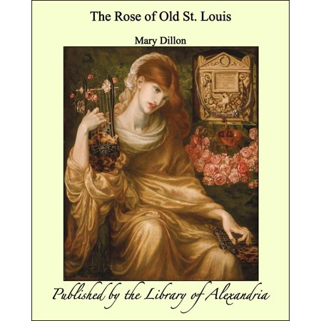 The Rose of Old St. Louis - eBook