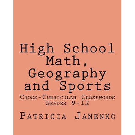 High School Math, Geography and Sports : Volume 2: Student Crossword Puzzles Grades 9 - 12 - Halloween Math Puzzle High School