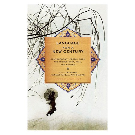 Language for a New Century : Contemporary Poetry from the Middle East, Asia, and