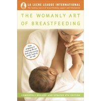 La Leche League International Book: The Womanly Art of Breastfeeding : Completely Revised and Updated 8th Edition (Edition 8) (Paperback)