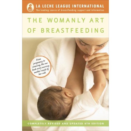 The Womanly Art of Breastfeeding : Completely Revised and Updated 8th (Introduction To American Government 8th Edition Ebook)