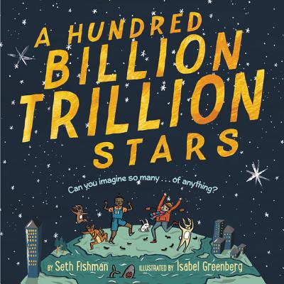 A Hundred Billion Trillion Stars (Hardcover) (One Ten Hundred Thousand Million Billion Trillion)