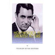 Hollywood's 10 Greatest Actors: Humphrey Bogart, Cary Grant, Jimmy Stewart, Marlon Brando, Fred Astaire, Henry Fonda,... by