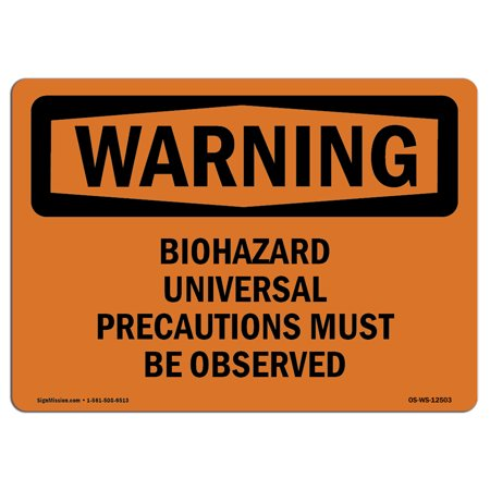 - OSHA WARNING Sign - Biohazard Universal Precautions  | Choose from: Aluminum, Rigid Plastic or Vinyl Label Decal | Protect Your Business, Construction Site, Warehouse & Shop Area | Made in the USA