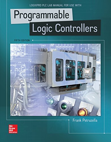 logixpro plc lab manual for programmable logic controllers by frank rh walmart com programmable logic controllers frank d petruzella lab activity manual solutions programmable logic controllers hardware and programming - laboratory manual