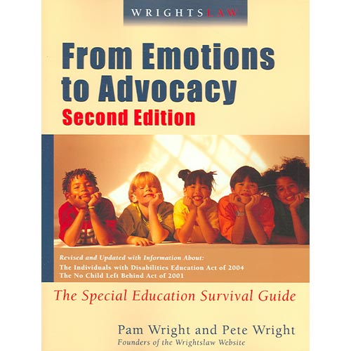 Wrightslaw : From Emotions to Advocacy: The Special Education Survival Guide