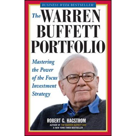 The Warren Buffett Portfolio : Mastering the Power of the Focus Investment