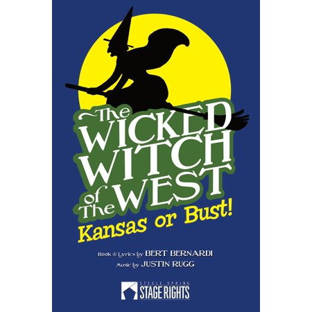 The Wicked Witch of the West: Kansas or Bust! -