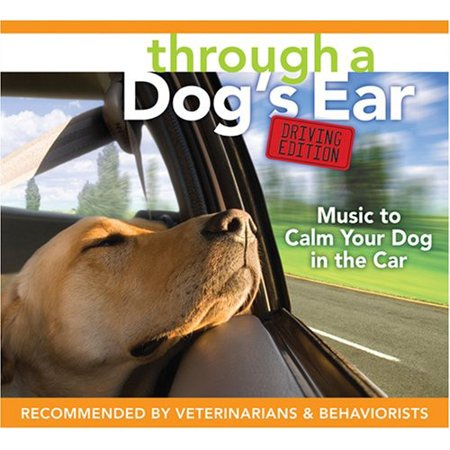 Through A Dog's Ear: Driving Edition, Music To Calm Your Dog In The (Best Music For Dogs Home Alone)