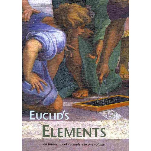 Euclids Elements: All Thirteen Books Complete in One Volume