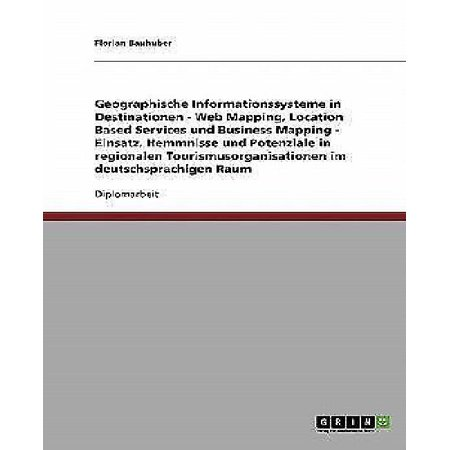 Geographische Informationssysteme In Destinationen  Web Mapping  Location Based Services Und Business Mapping  German Edition