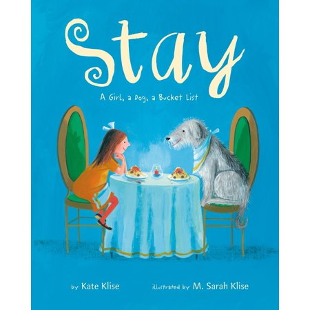 Stay : A Girl, a Dog, a Bucket List (Best Bucket List Ideas Ever)