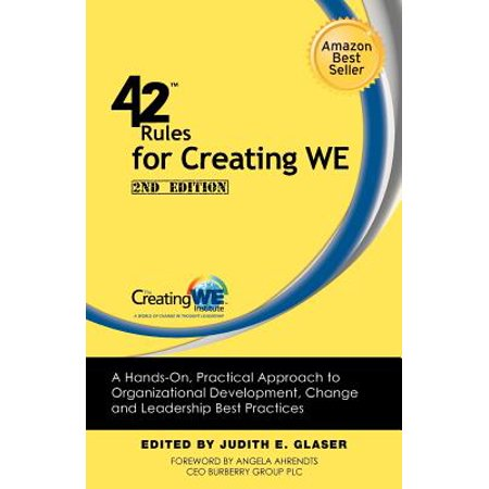 42 Rules for Creating We (2nd Edition) : A Hands-On, Practical Approach to Organizational Development, Change and Leadership Best (Best Leadership Development Programs)