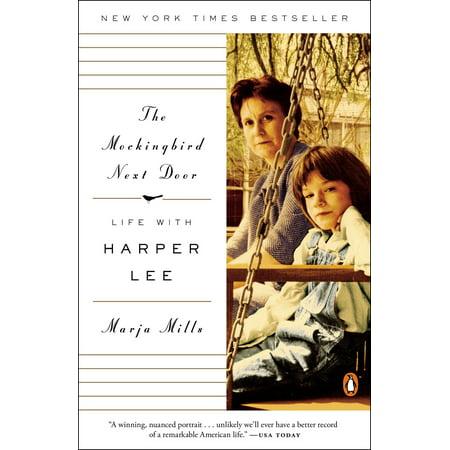 The Mockingbird Next Door : Life with Harper Lee