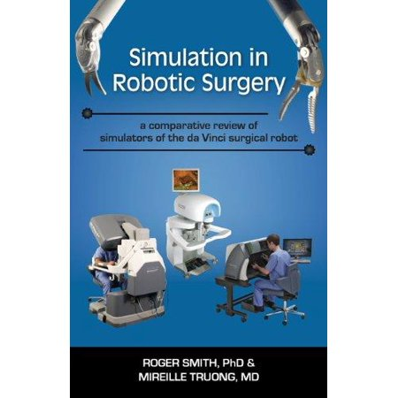 Simulation In Robotic Surgery  A Comparative Review Of Simulators Of The Da Vinci Surgical Robot