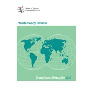 Trade Policy Review 2015: Dominican Republic : Dominican Republic (Paperback)