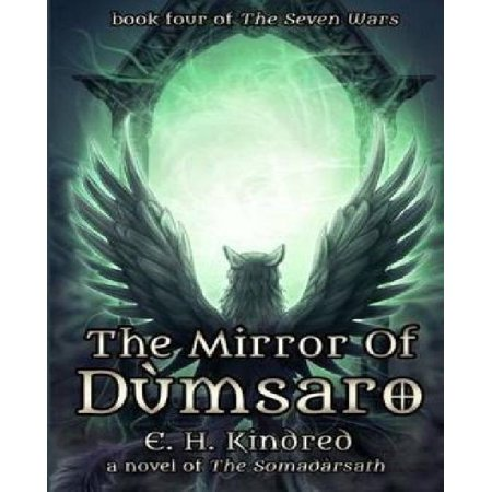 The Mirror Of Dumsaro  A Novel Of The Somadarsath