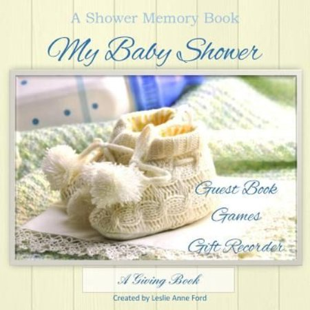 My Baby Shower: Guest Book, Games, Gift Recorder (Paperback) - Graduation Gifts For Guests