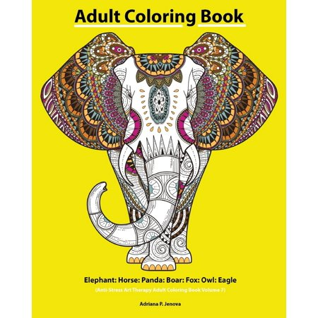 Adult Coloring Book: Elephant: Horse: Panda: Boar: Fox: Owl: Eagle: Beautiful: Henna and Paisley Style: Rhinoceros: Bears Cola: Snail: Bird Beautiful: (Anti-Stress Art Therapy Adult Coloring Book Volu for $<!---->