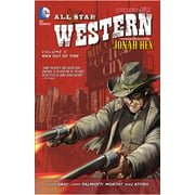 All Star Western Vol. 5: Man Out of Time (the New 52) : Featuring Jonah Hex
