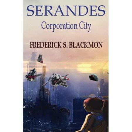 Serandes : Corporation City