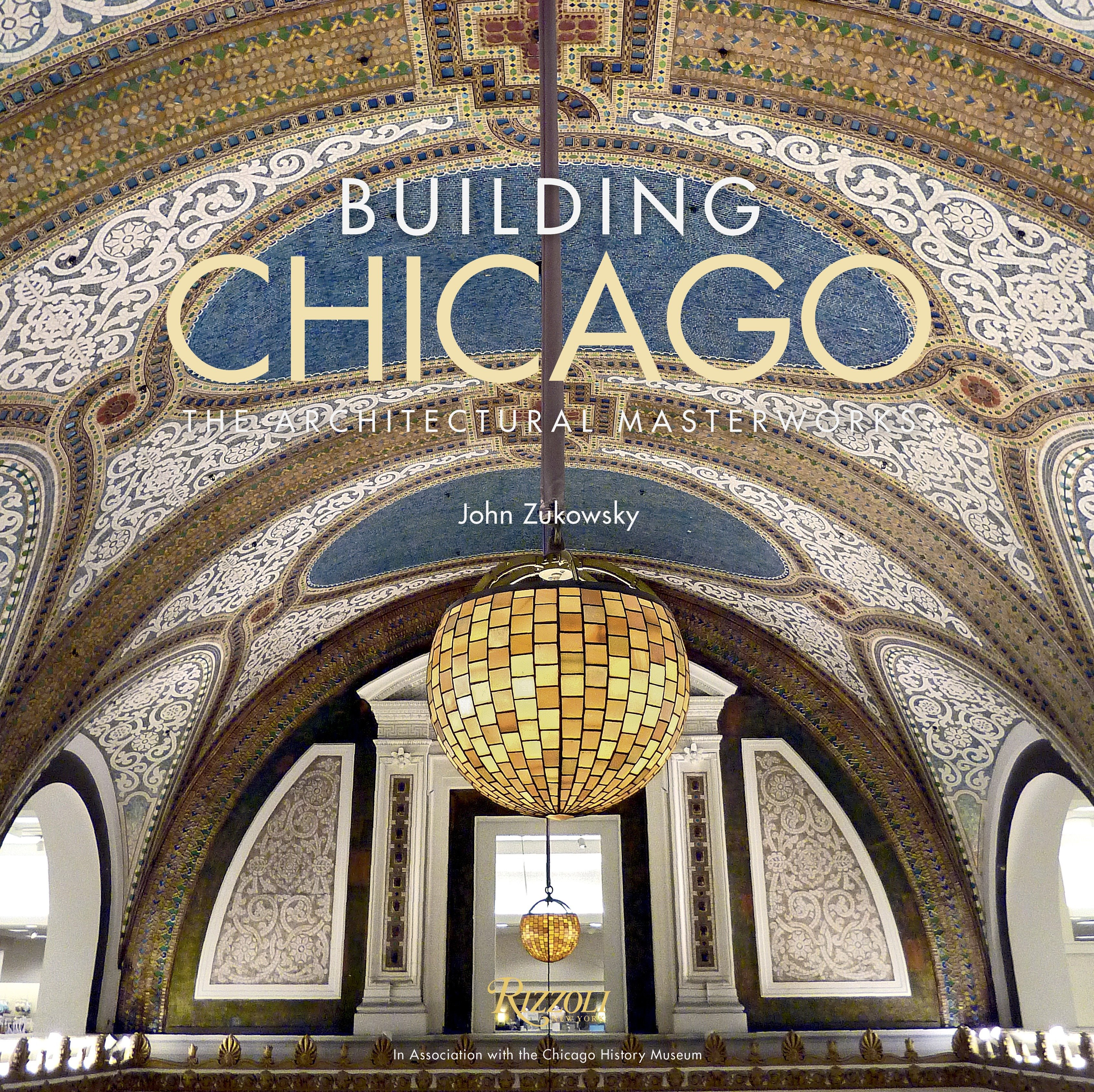 Building Chicago : The Architectural Masterworks