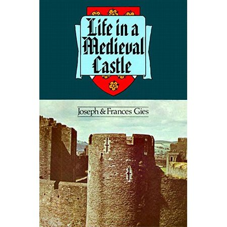 Life in a Medieval Castle - eBook (Best Medieval Castles In Europe)