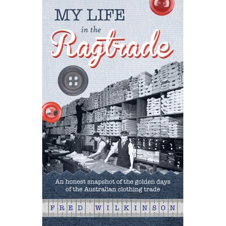 My Life in the Ragtrade: An honest snapshot of the golden days of the Australian clothing trade - eBook](When Is Halloween Day In Australia)