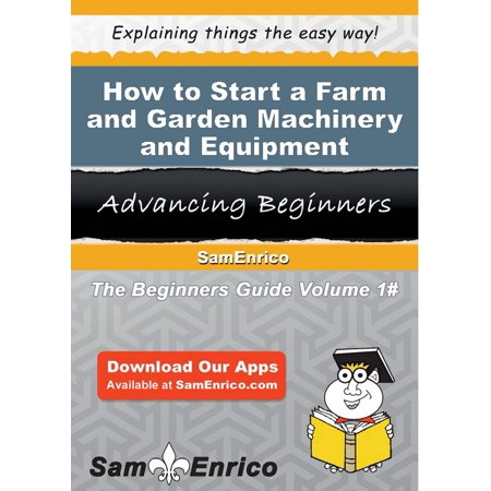 How to Start a Farm and Garden Machinery and Equipment Merchant Wholesaler Business - eBook - Discount Wholesalers Inc Reviews