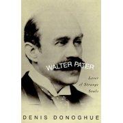Walter Pater : Lover of Strange Souls